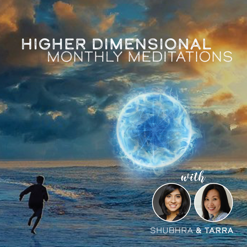 Higher Dimensional Monthly Meditations