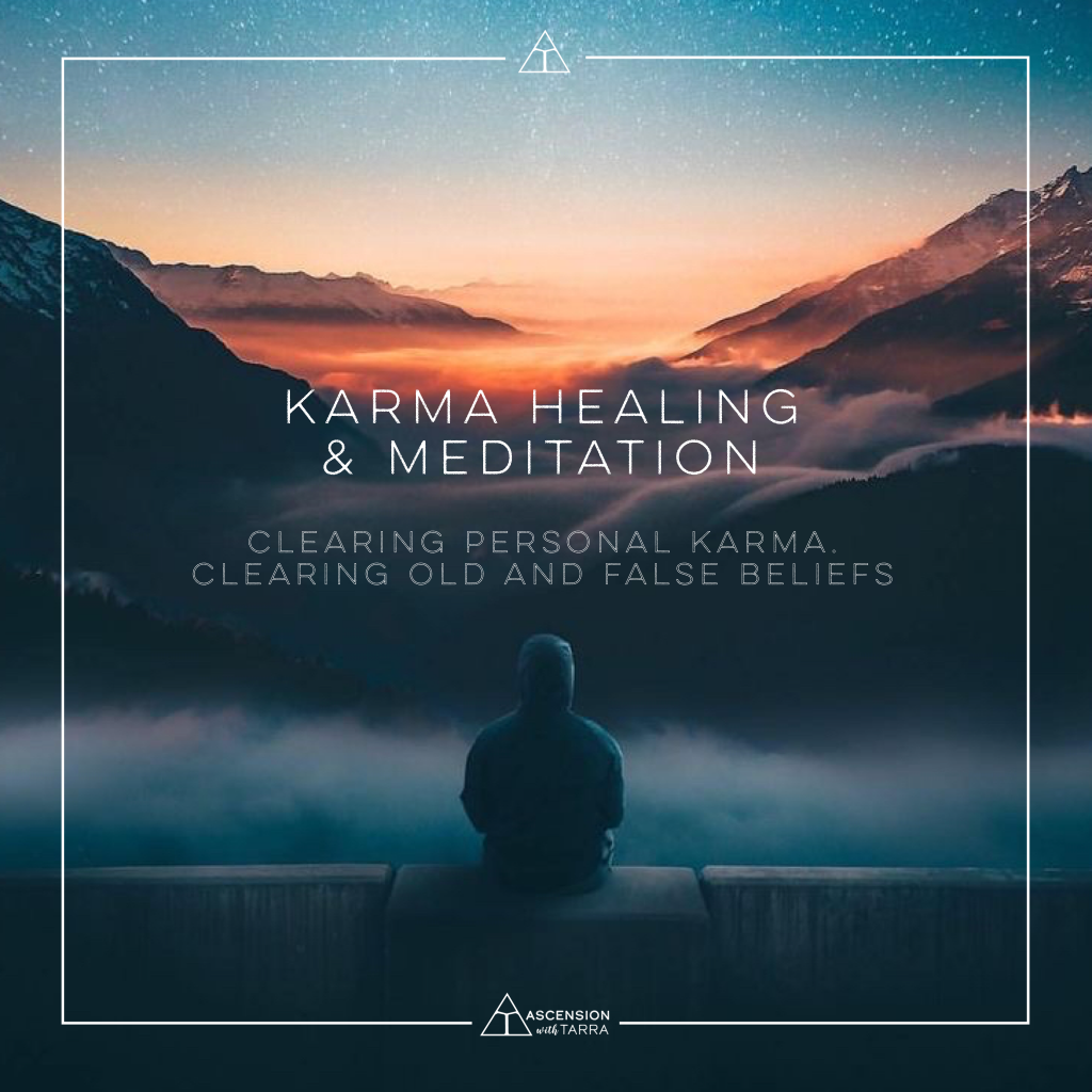 Karma Healing & Meditation Session 1: Clearing personal karma from this lifetime. Clearing old and false beliefs