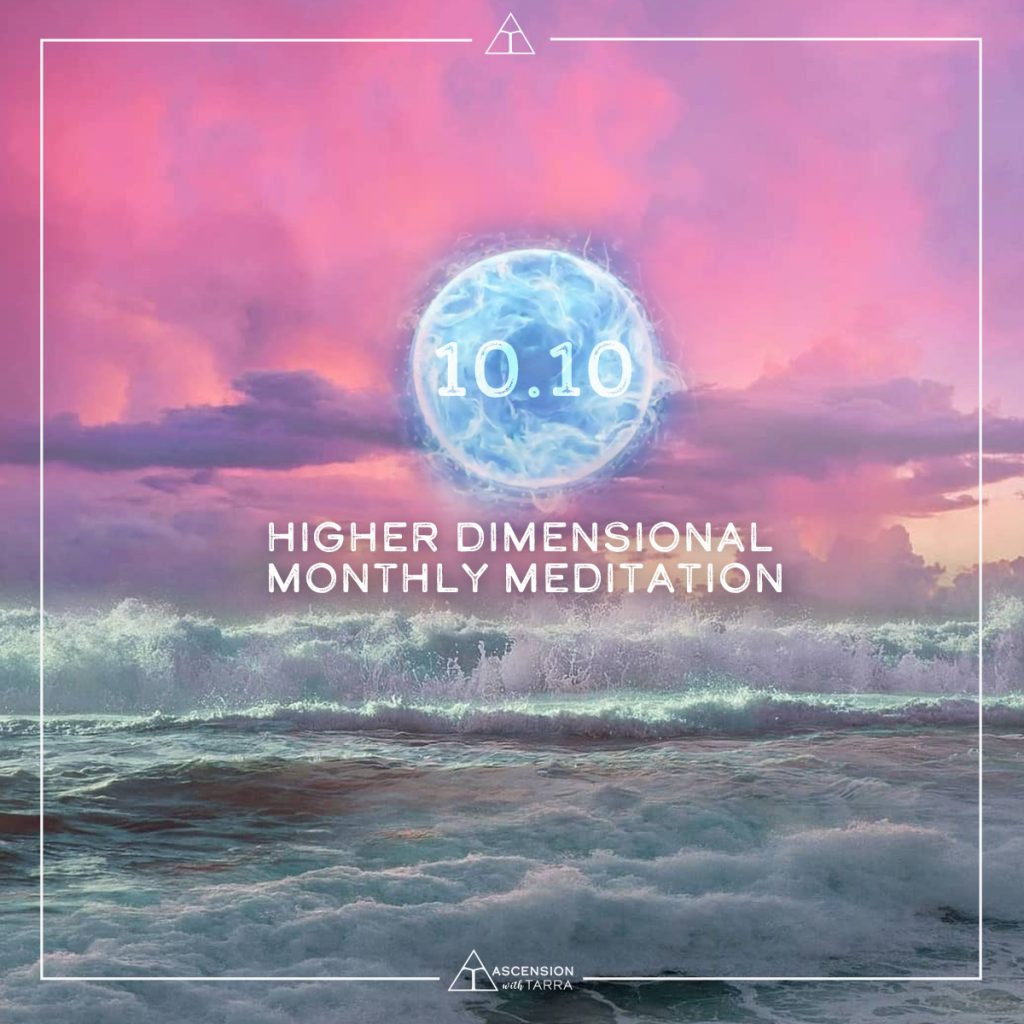 10-10 HIgher Dimensional Monthly Meditations